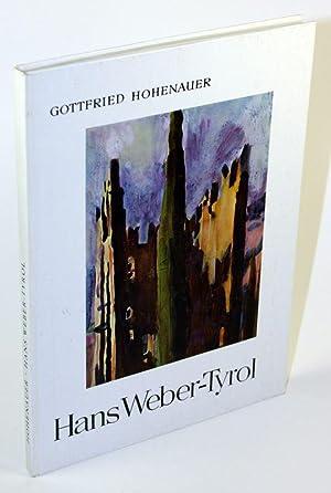Hans Weber-Tyrol. Eine Künstlermonographie.: Hohenauer, Gottfried