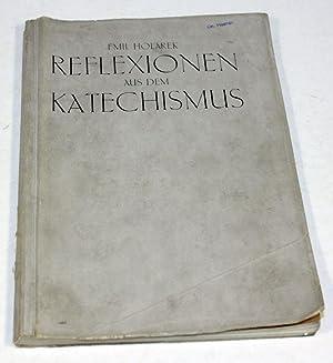 Reflexionen aus dem Katechismus. Cyklus von hundert: Holarek, Emil