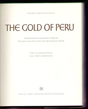 The Gold of Peru. Masterpieces of Goldsmith's work of pre-incan and incan time and the ...