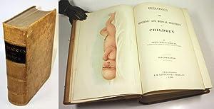 Pediatrics. The Hygienic and Medical Treatment of Children. Illustrated.: Rotch, Thomas Morgan