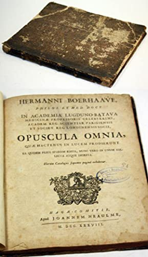 Hermanni Boerhaave, in academia Lugduno-Batava medicinis professoris [.] opuscula omnia, quae ...
