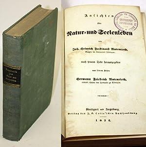 Ansichten über Natur- und Seelenleben von Joh. Heinrich Ferdinand Autenrieth, nach seinem Tode...