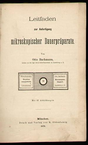 Leitfaden zur Anfertigung mikroskopischer Dauerpräparate.: Bachmann, Otto