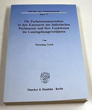 Die Parlamentsausschüsse in den Kammern des italienischen Parlaments und ihre Funktionen im ...