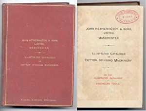 John Hetherington & Sons limited, Manchester. Illustrated catalogue of cotton spinning ...