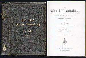 Die Jute und ihre Verarbeitung auf Grund wissenschaftlicher Untersuchungen und praktischer ...