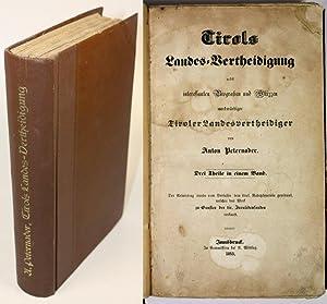 Tirols Landes-Vertheidigung nebst interessanten Biografien und Skizzen merkwürdiger Tiroler ...