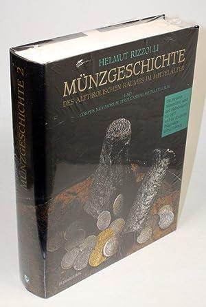 Münzgeschichte des alttirolischen Raumes im Mittelalter und Corpus numorum tirolensium ...