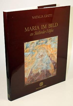 Maria im Bild an Südtiroler Höfen.: Giatti, Natalia