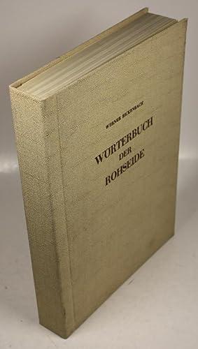 Wörterbuch der Rohseide für Handel und Industrie. Deutsch - Englisch - Französisch -...