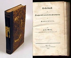 Lehrbuch der Seuchen und ansteckenden Krankheiten der Hausthiere.: Wirth, J. C.