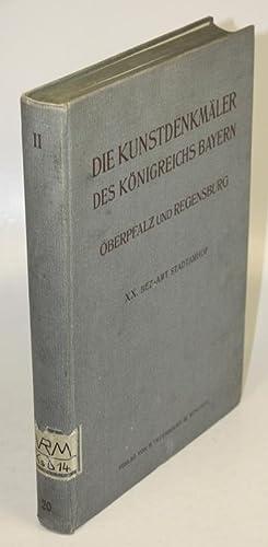 Die Kunstdenkmäler von Oberpfalz und Regensburg. Heft XX: Bezirksamt Stadtamhof.: Karlinger, ...