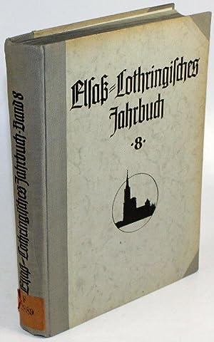Elsaß-Lothringisches Jahrbuch. Band VIII. Festschrift zu Ehren des siebzigsten Geburtstages ...