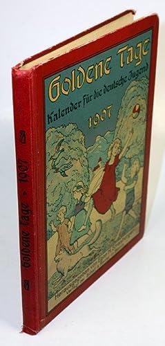 Goldene Tage. Kalender für die deutsche Jugend. 1907. 2. Jg.: Strasburger, Egon Hugo (Hg.)