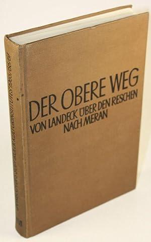 Der obere Weg. Von Landeck über den Reschen nach Meran.: S�dtiroler Kulturinstitut (Hrsg.)