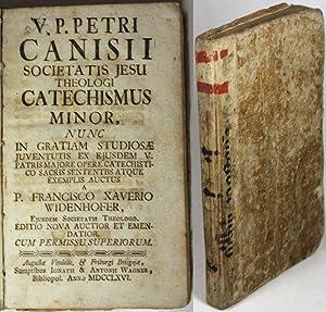 Petri Canisii . Catechismus minor, nunc in gratiam studiosae juventutis . exemplis auctus.: ...