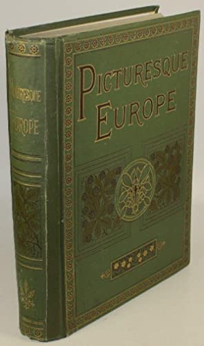 Picturesque Europe. With Illustrations on Steel and Wood by the Most Eminent Artists. The British ...