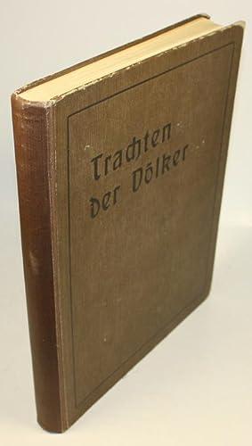 Die Trachten der Völker vom Beginn der Geschichte bis zum 19. Jahrhundert.: Rohrbach, Karl (...