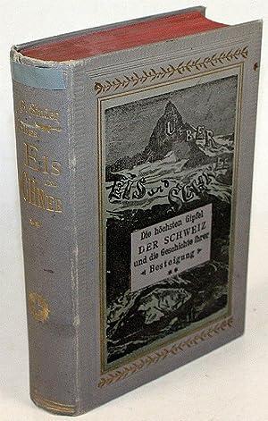 Über Eis und Schnee. Die höchsten Gipfel der Schweiz und die Geschichte ihrer Besteigung....