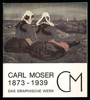 Carl Moser 1873 - 1939. Das graphische Werk. Galerie im Taxispalais Innsbruck, 18. Juli - 30. ...