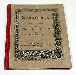 Joseph Schaitberger. Eine Erzählung aus den Tagen: Landenberger, Albert