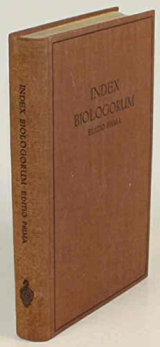 Index Biologorum. Investigatores - Laboratoria - Periodica. Editio Prima.