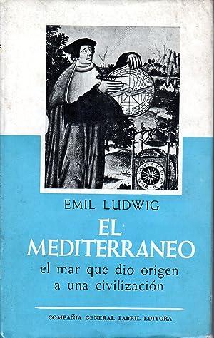 EL MEDITERRANEO, el mar que dio origen a una civilización: EMIL LUDWIG