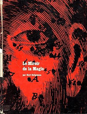 LE MIROIR DE LA MAGIE: KURT SELIGMANN