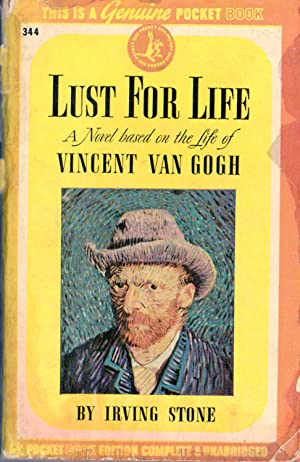 LUST FOR LIFE The Novel of Vincent: IRVING STONE