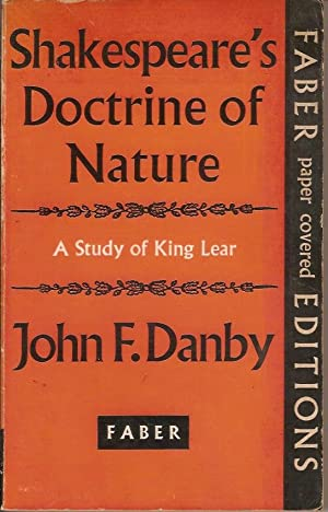 SHAKESPEARE'S DOCTRINE OF NATURE A Study of: JOHN F. DANBY