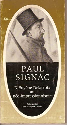 D'EUGENE DELACROIX AU NEO-IMPRESSIONNISME: PAUL SIGNAC