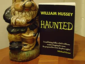 HAUNTED+++A UK UNCORRECTED PROOF COPY+++FIRST EDITION FIRST PRINT+++: WILLIAM HUSSEY