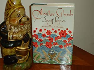 SEA OF POPPIES+++SIGNED+LINED+DATED+++STUNNING UK FIRST EDITION FIRST: AMITAV GHOSH (SIGNED