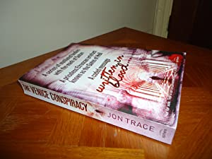 THE VENICE CONSPIRACY+++A SUPERB UK UNCORRECTED PROOF: JON TRACE