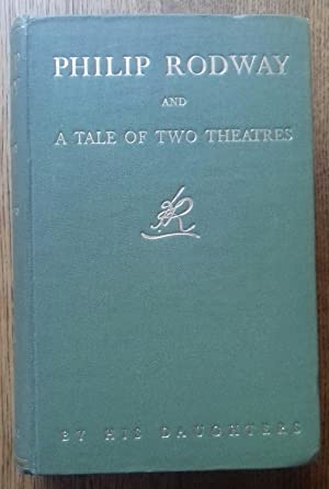 Philip Rodway and A Tale of Two Theatres