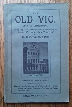 The Old Vic and Its Associations Being My Own Extraordinary Experiences of Queen Wictoria's Own T...