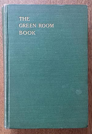 The Green Room Book 1907 or Who's Who On The Stage