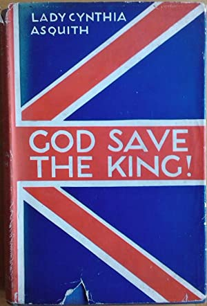 God Save The King: Lady Cynthia Asquith