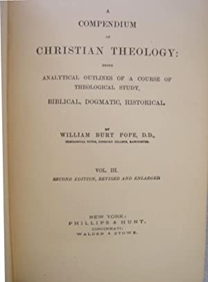 A Compendium of Christian Theology - Volume 3, Only: William Burt Pope