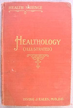 Healthology (Health Study) in Three Parts - Healthopathy (The Fasting Cure, Health Treatment): ...