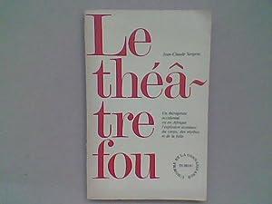 Le Théâtre fou: SERGENT Jean-Claude