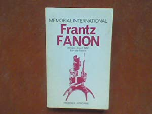 Mémorial International Frantz Fanon - Interventions et Communications prononcées à l'occasion du ...