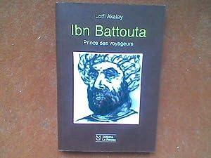 Ibn Battouta. Prince des voyageurs: AKALAY Lotfi