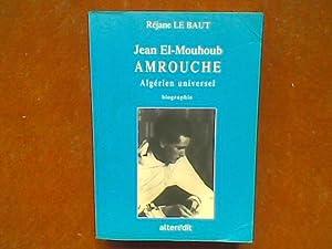 Jean El-Mouhoub Amrouche. Algérien universel.: LE BAUT Réjane