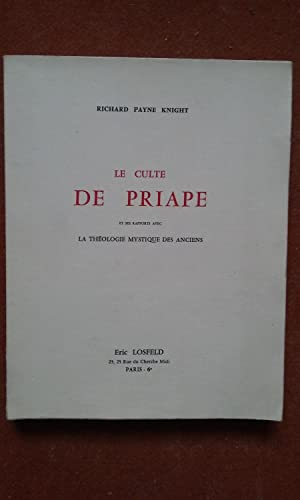 Le culte de Priape et ses rapports: PAYNE KNIGHT Richard