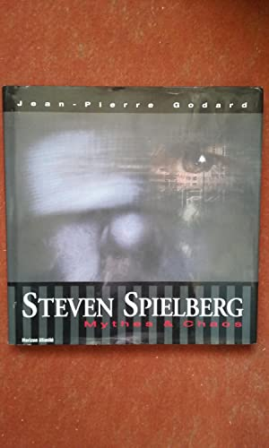 Steven Spielberg - Mythes & Chaos