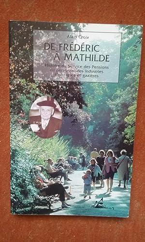 De Frédéric à Mathilde. Histoire du Service: CROIX Alain