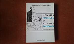 Hommes fossiles et hommes sauvages - Etudes d'anthropologie