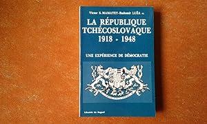 La République Tchécoslovaque 1918-1948 - Une expérience: MAMATEY Victor S.