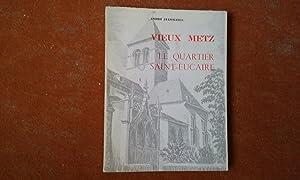 Vieux Metz - Le quartier Saint-Eucaire: JEANMAIRE André